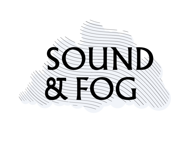 Sound and Fog